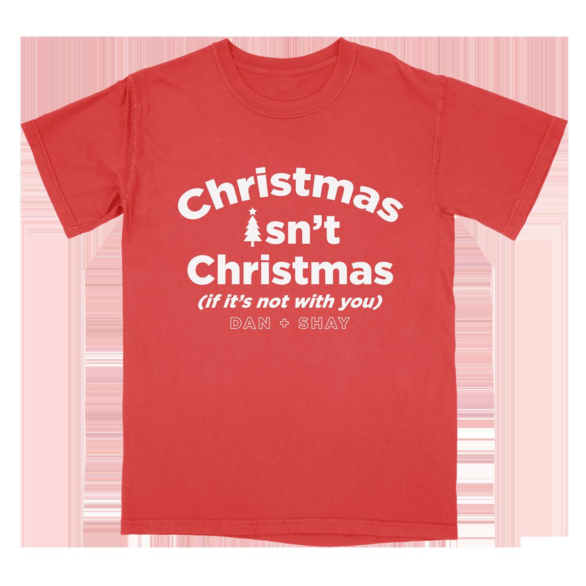 Christmas Isn't Christmas Red T-Shirt