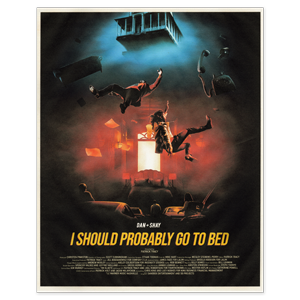 I Should Probably Go To Bed Signed Poster