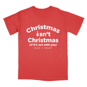 Christmas Isn't Christmas Red T-Shirt