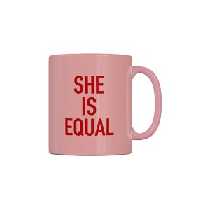 She Is Equal Mug