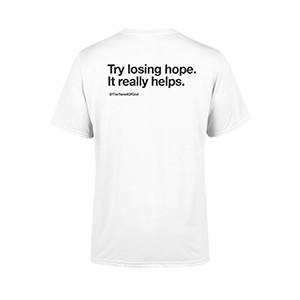Lose Hope Tee