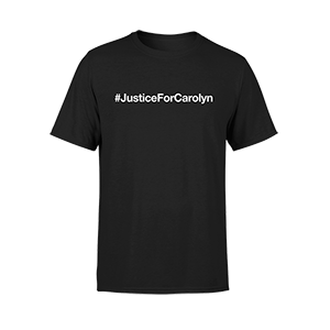 #JusticeForCarolyn T-Shirt - Black