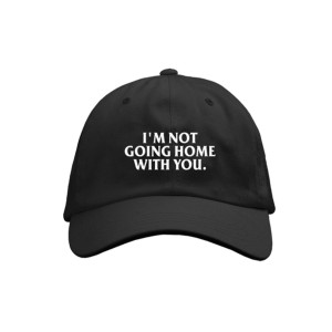 Not Going Home Dad Hat