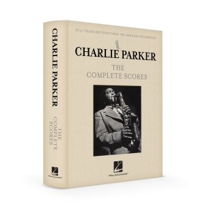 CHARLIE PARKER – THE COMPLETE SCORES