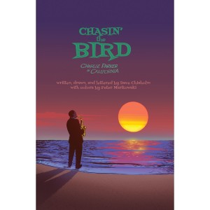 Charlie Parker - Chasin' The Bird Deluxe Edition (Graphic Novel + Limited Edition Vinyl + Art Prints)