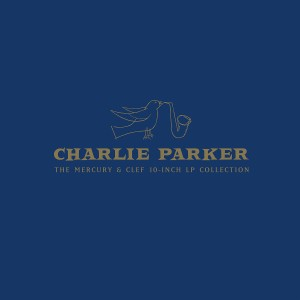 Charlie Parker: The Mercury & Clef 10-Inch LP Collection