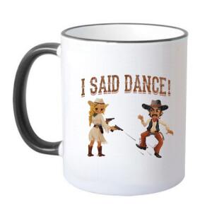 I Said Dance Mug