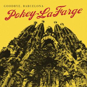 """Pokey LaFarge - Goodbye Barcelona 7"""" Vinyl"""