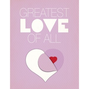 Greatest Love of All Card