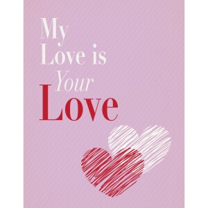 My Love is Your Love Card