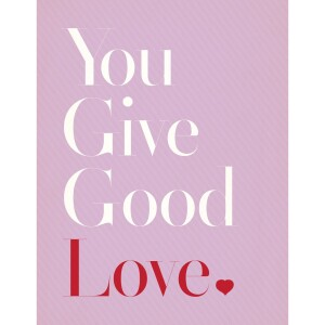 You Give Good Love Card