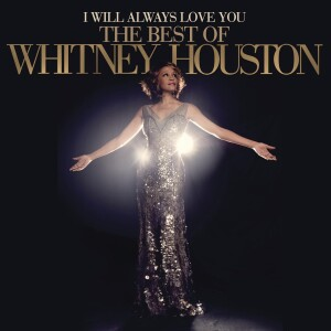 I Will Always Love You The Best of Whitney Houston CD
