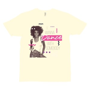 I Wanna Dance With Somebody Pop Heritage T-Shirt