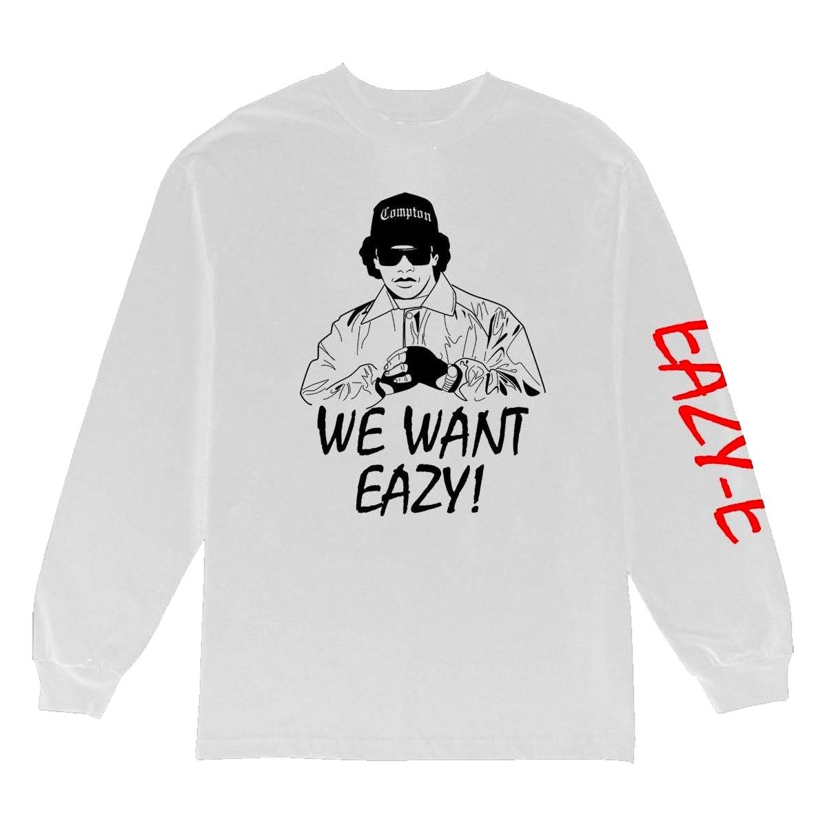 We Want Eazy White Long Sleeve T-Shirt
