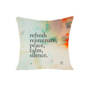 Refresh, Rejuvenate, Peace, Calm, Silence Color Pillow
