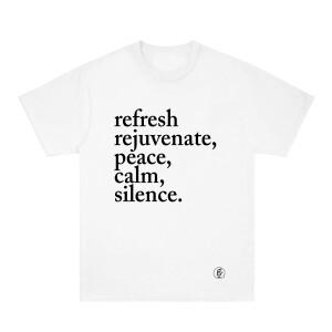 Refresh, Rejuvenate, Peace, Calm, Silence White T-Shirt