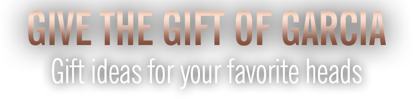 Give the Gift of Garcia | Gifst ideas for your favorite heads