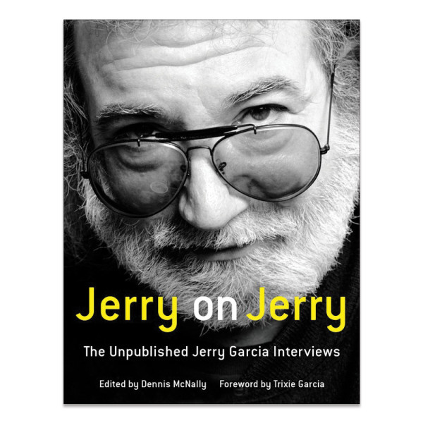 Jerry on Jerry The Unpublished Jerry Garcia Interviews Hardcover Book