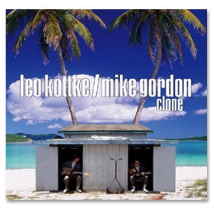 Mike Gordon / Leo Kottke - Clone (MP3 - Digital Download)