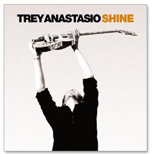 "Trey Anastasio - Shine DualDisc with ""Live from Chicago"" Bonus EP"