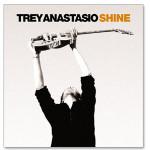 "Trey Anastasio - Shine CD with ""Live from Chicago"" Bonus EP"