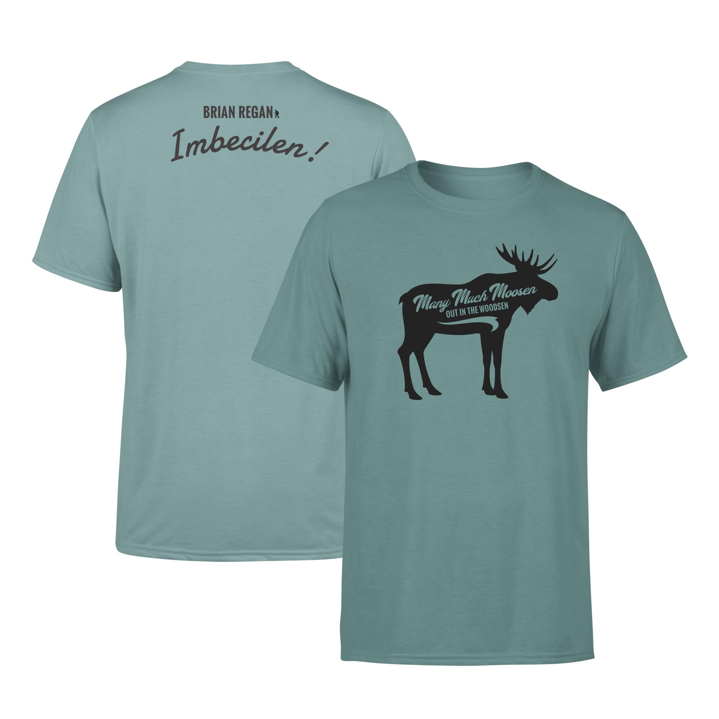 Many Much Moosen T-shirt