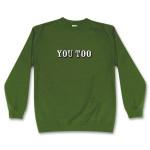 Brian Regan You Too Green Sweatshirt