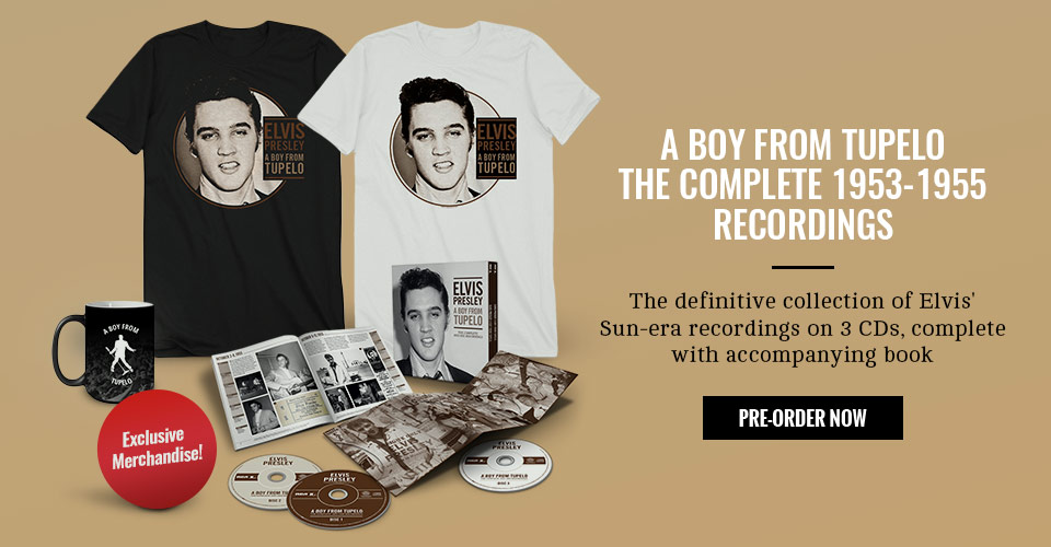 Pre-Order A Boy From Tupelo: The Complete 1953-1955 Recordings