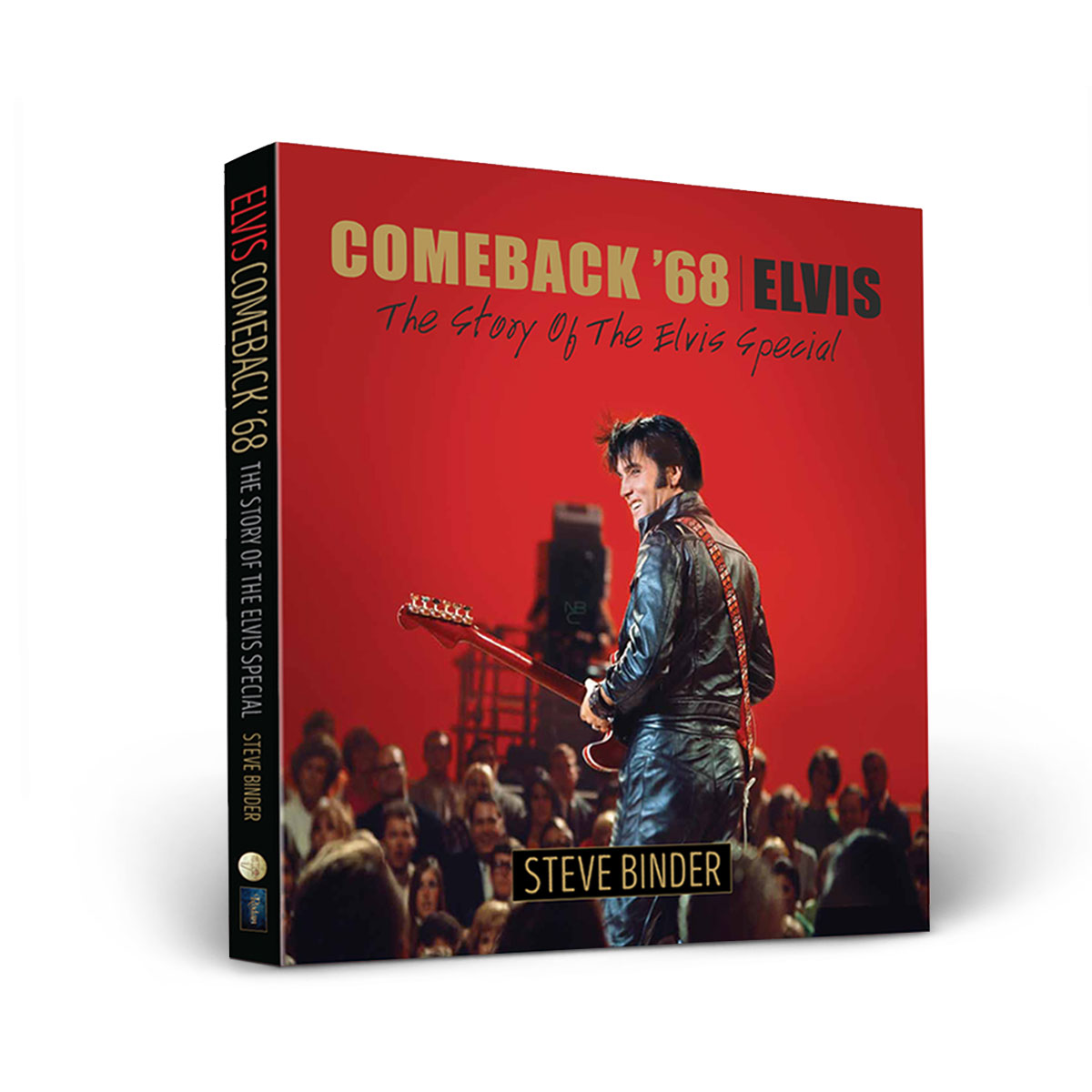 ELVIS Comeback '68 - The Story of the Elvis Special by Steve Binder