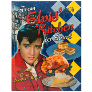 Elvis From Elvis Kitchen to Yours Cookbook