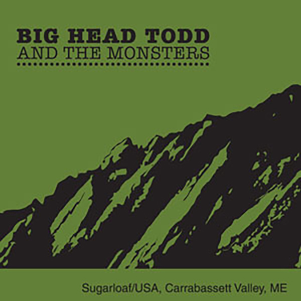 Big Head Todd & The Monsters Live at Sugarloaf-King Pine Room, Carrabassett Valley, ME 1/28/06
