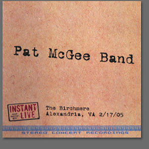 Pat McGee Band - Live at The Birchmere Alexandria, VA 2/17/05