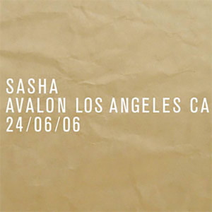 Sasha Live at Avalon in Hollywood, CA 6/24/2006