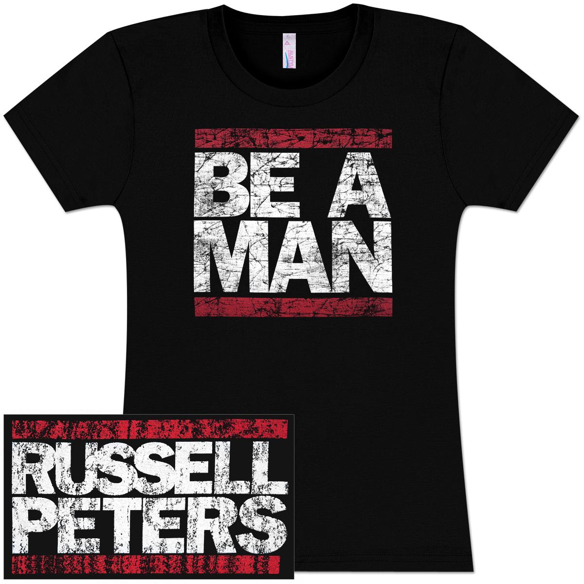 Be A Man T-Shirt (Women's)