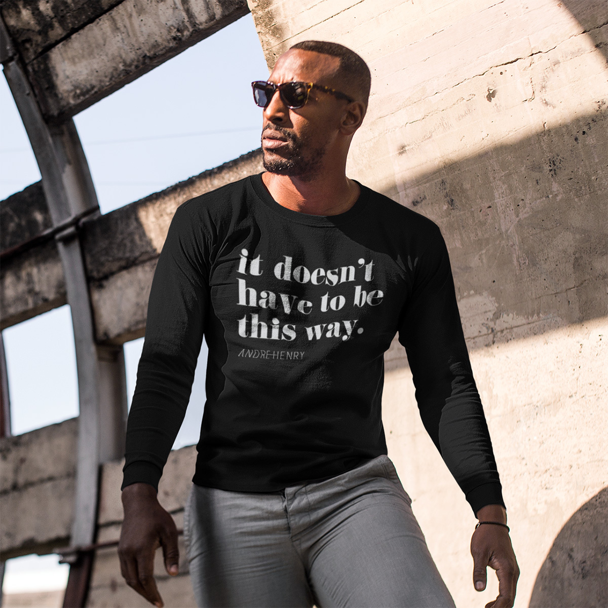It Doesn't Have to Be This Way Unisex LongSleeve T-shirt (Black)
