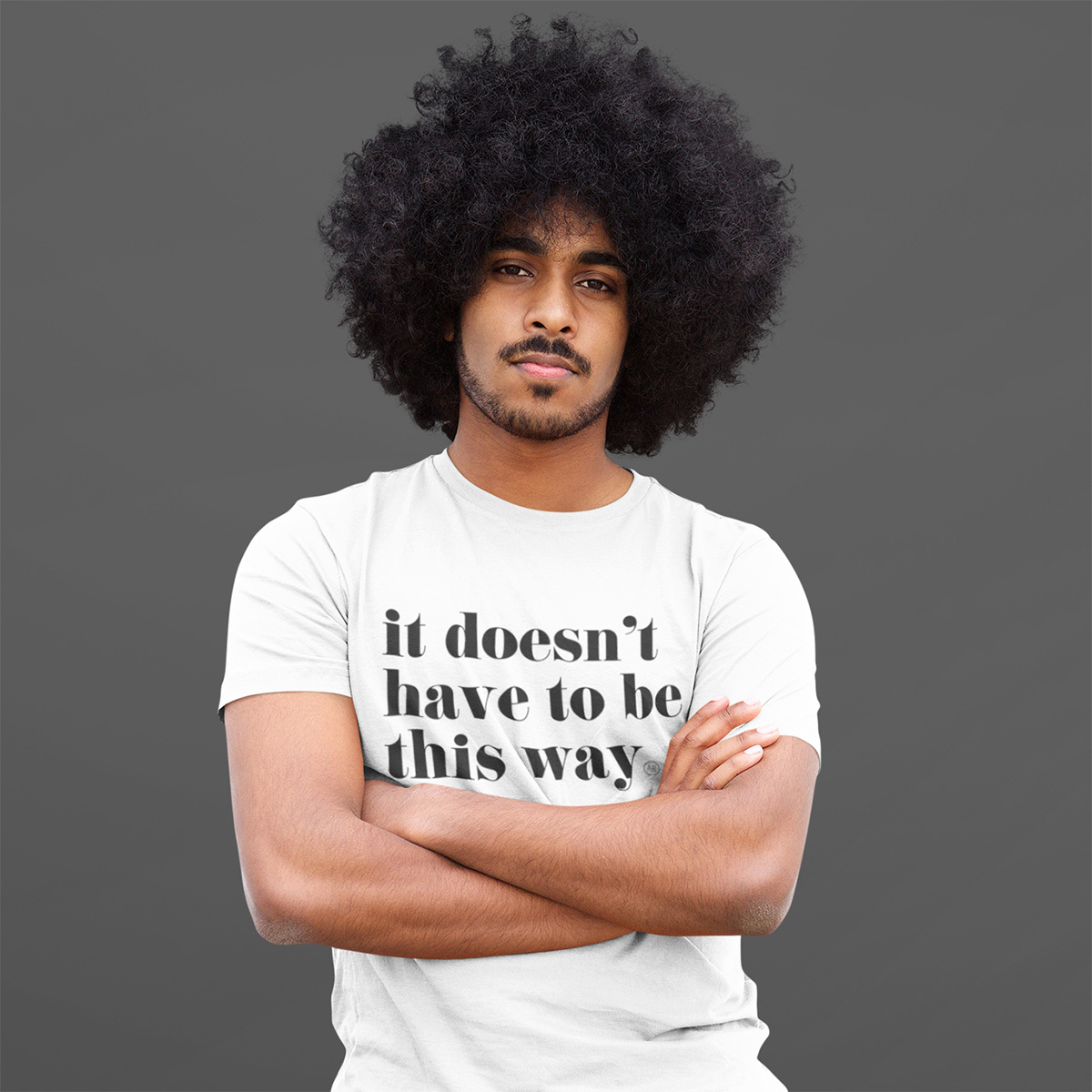 It Doesn't Have To Be This Way Unisex Lyric T-shirt (White)