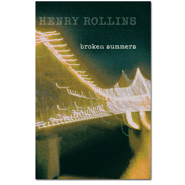 Broken Summers Henry Rollins