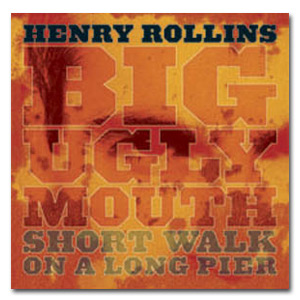 "Henry Rollins - ""Big Ugly Mouth/Short Walk on a Long Pier"" Digital Download"