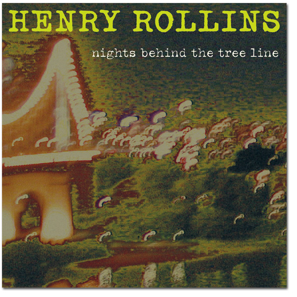 "Henry Rollins - ""Nights Behind the Tree Line"" Digital Download"