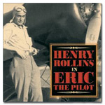 "Henry Rollins - ""Eric, The Pilot"" Digital Download"