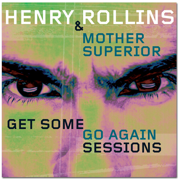 "Henry Rollins & Mother Superior - ""Get Some Go Again Sessions"" Digital Download"