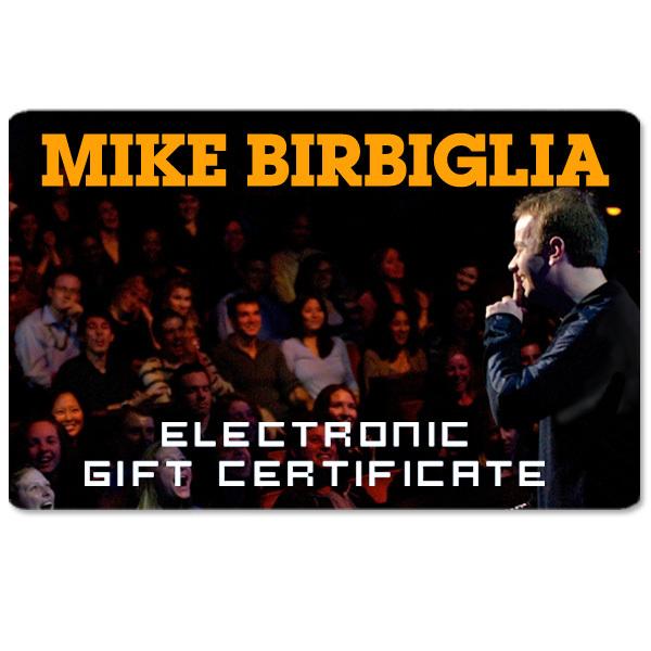 Mike Birbiglia Electronic Gift Certificate