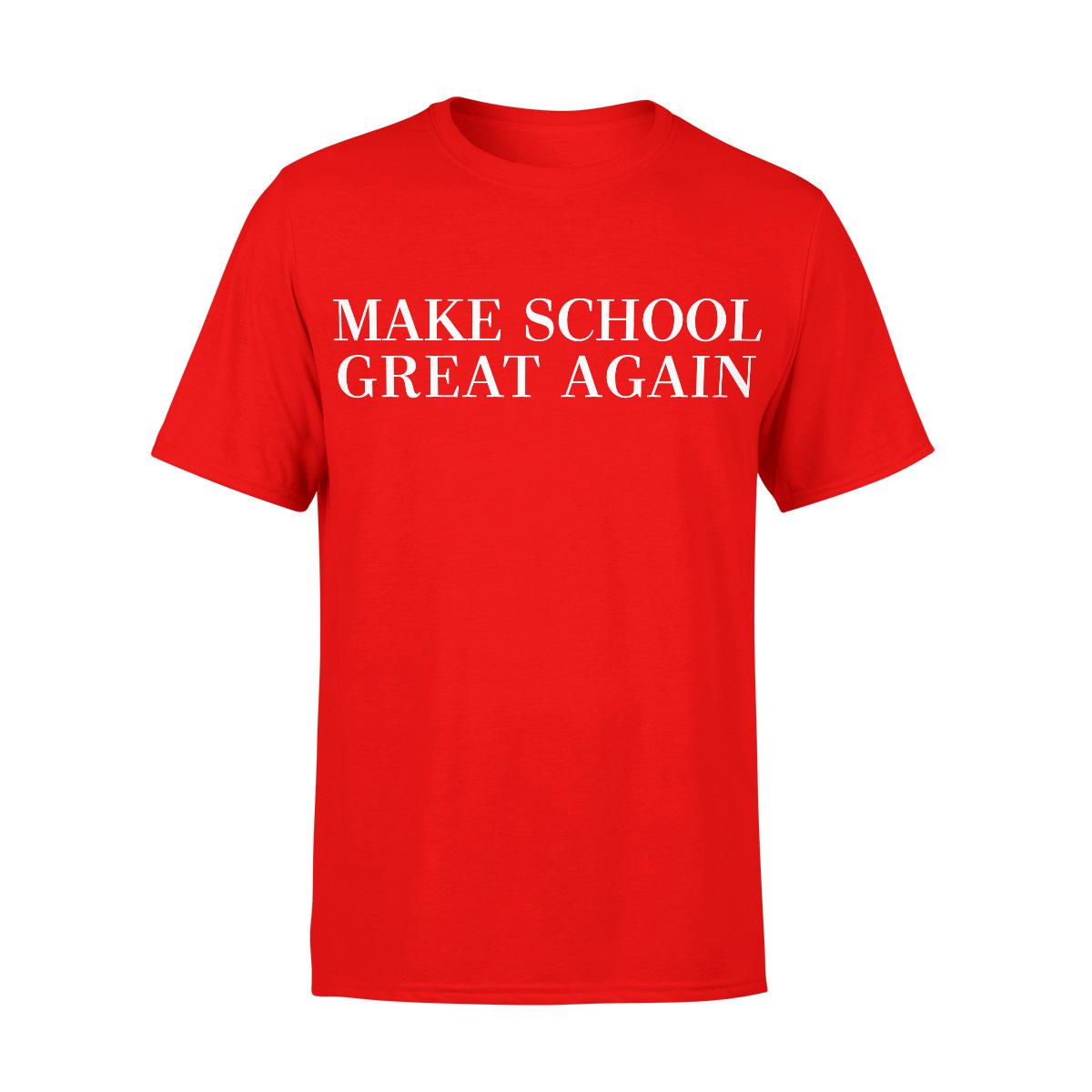 Make School Great Again T-Shirt