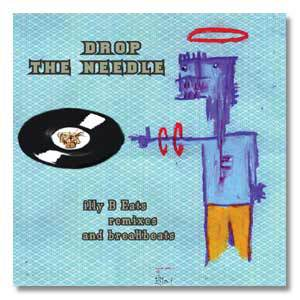 Drop The Needle - illy B Eats Remixes and Breakbeats Double CD