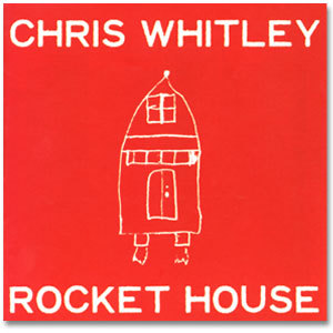 Chris Whitley - Rocket House CD