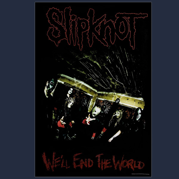 Slipknot We'll End the World Poster