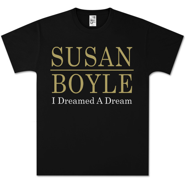 Susan Boyle Dreamed A Dream Black T-Shirt