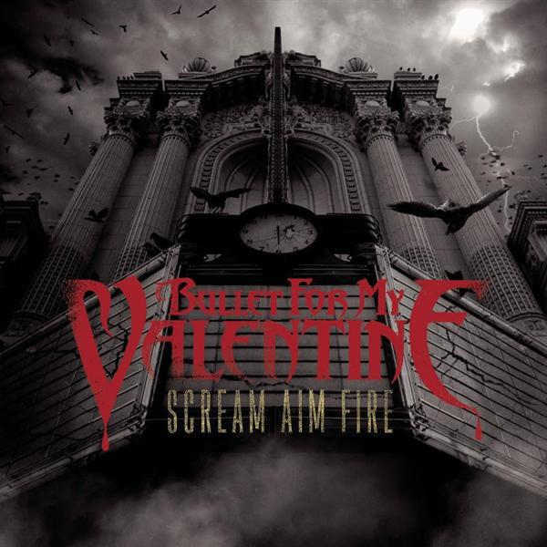 Bullet For My Valentine - Scream Aim Fire (Deluxe Edition) - MP3 Download