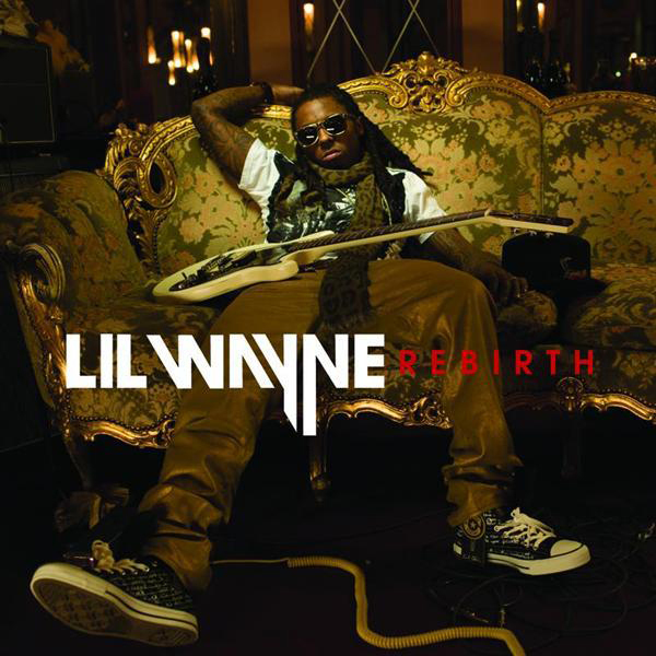 Lil Wayne - Rebirth [Edited] - MP3 Download