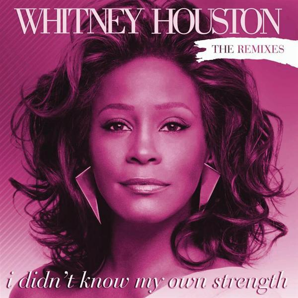 Whitney Houston - I Didn't Know My Own Strength (The Remixes) - MP3 Download